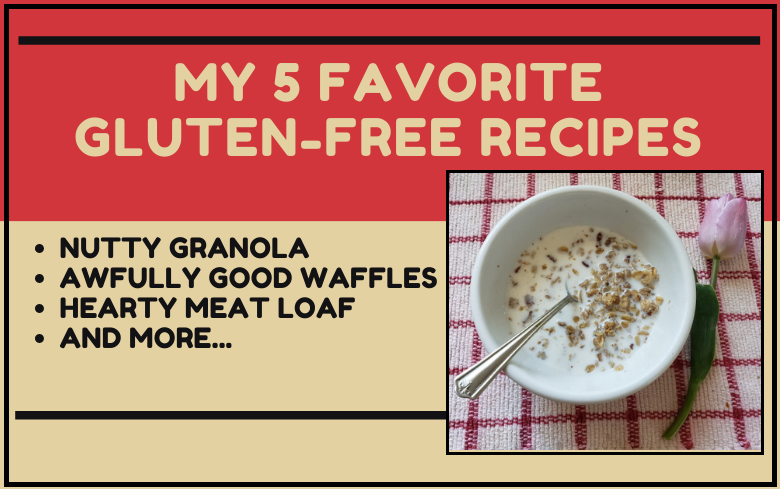 My Favorite Gluten-Free Recipes
